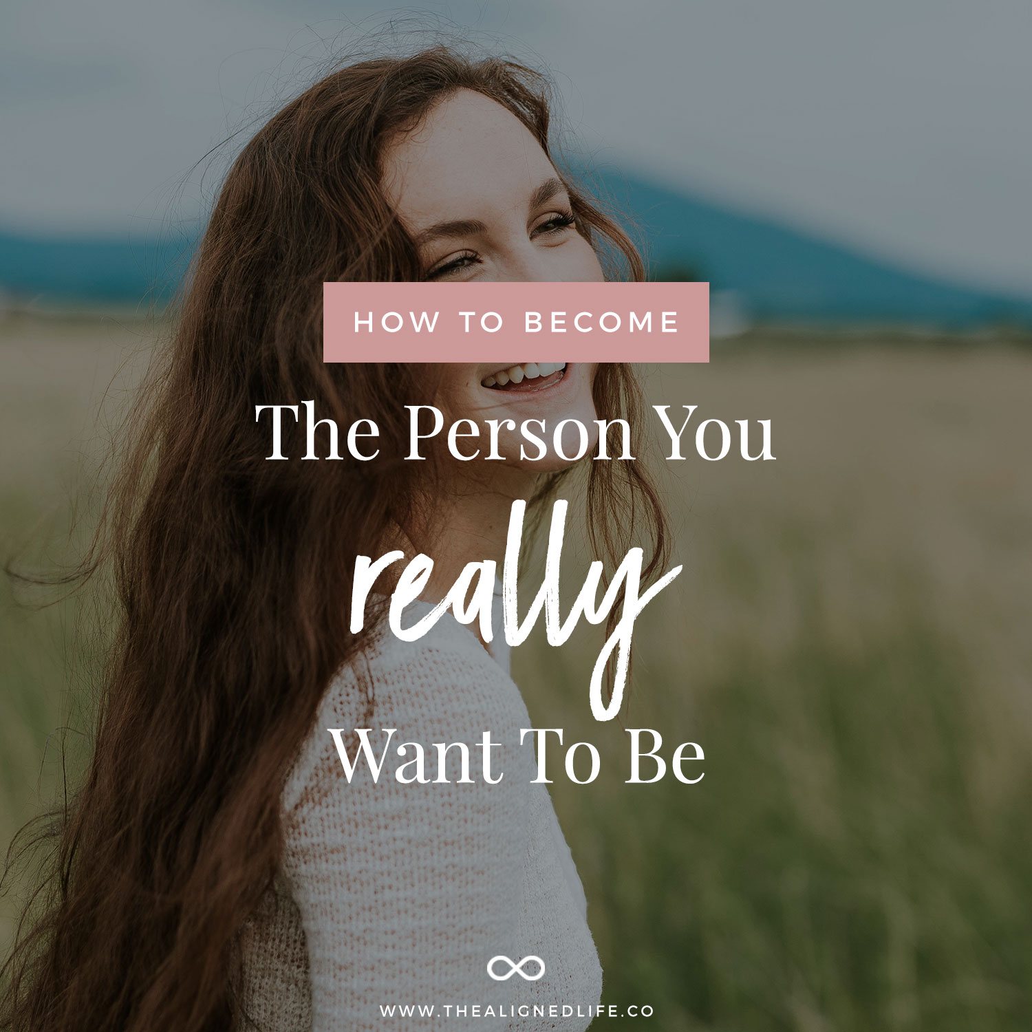 Become The Person You Really Want to Be