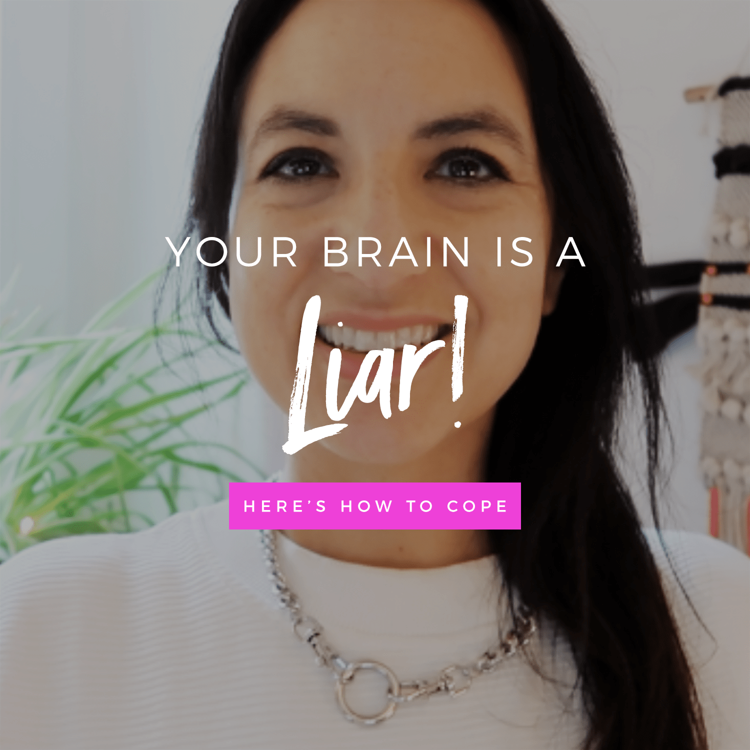 Your Brain Is A Liar (& How To Cope)