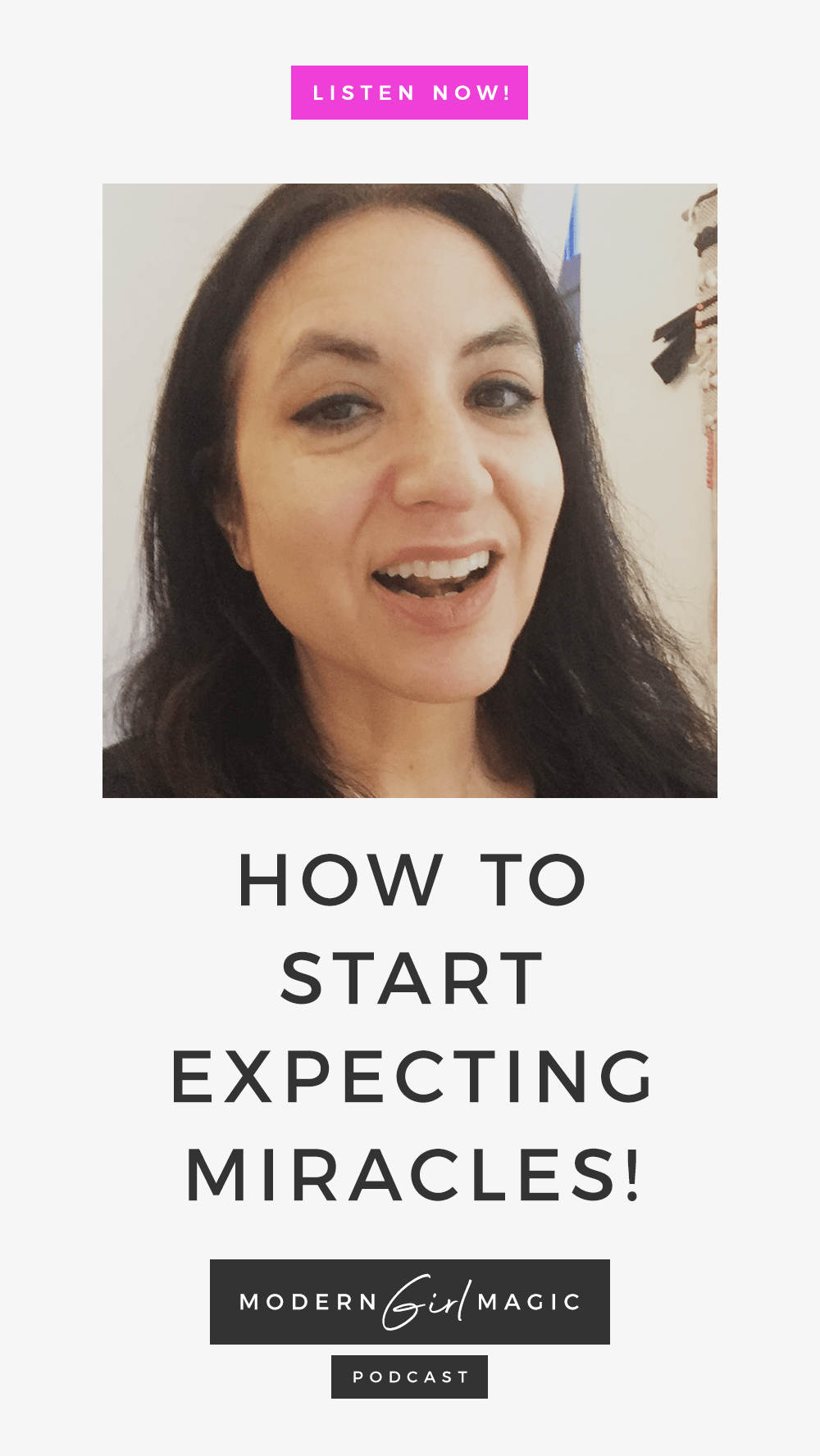 Modern Girl Magic Episode 17: Expecting Miracles