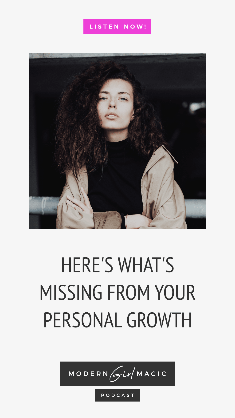 Modern Girl Magic Episode #19: Here's What's Missing From Your Personal Growth