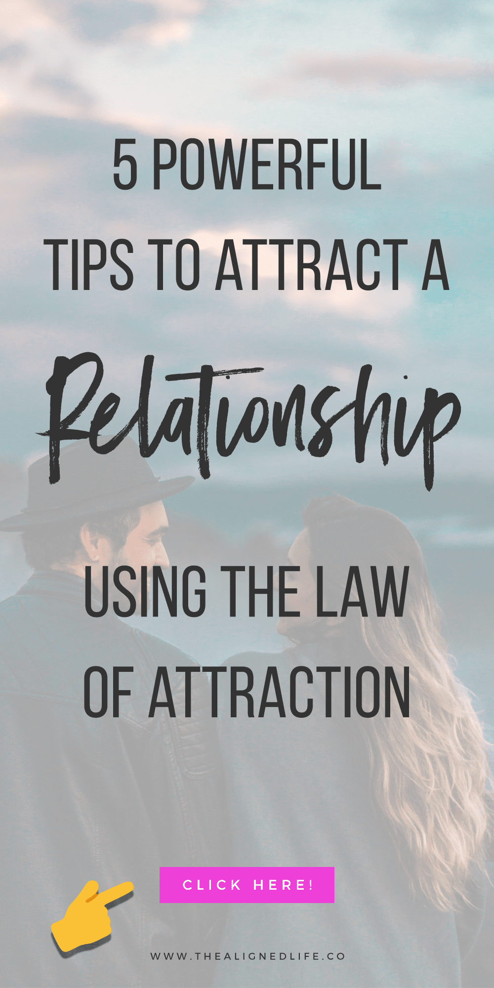 5 Powerful Tips To Attract A Relationship Using The Law Of Attraction