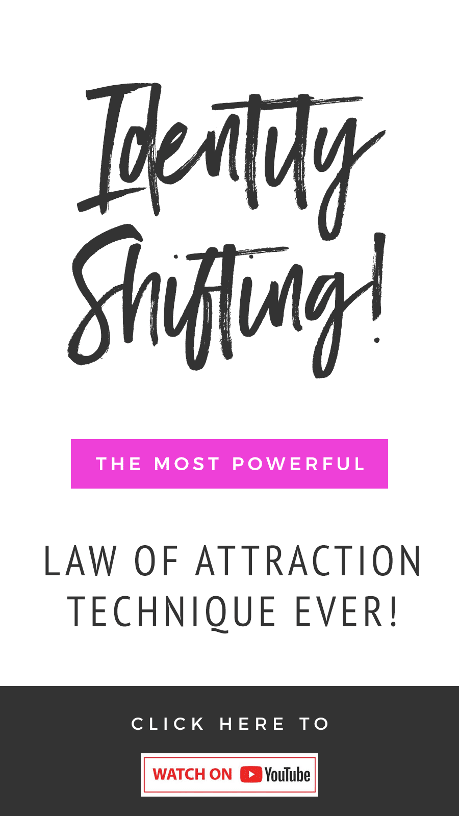 Identity Shifting: The Most Powerful Law of Attraction Technique Ever!
