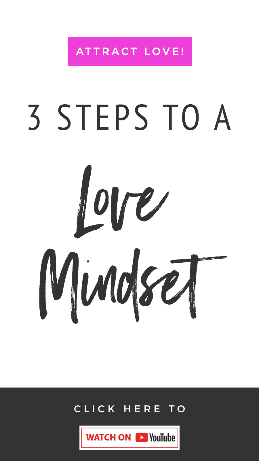 Attract Love! 3 Steps To A Love Mindset