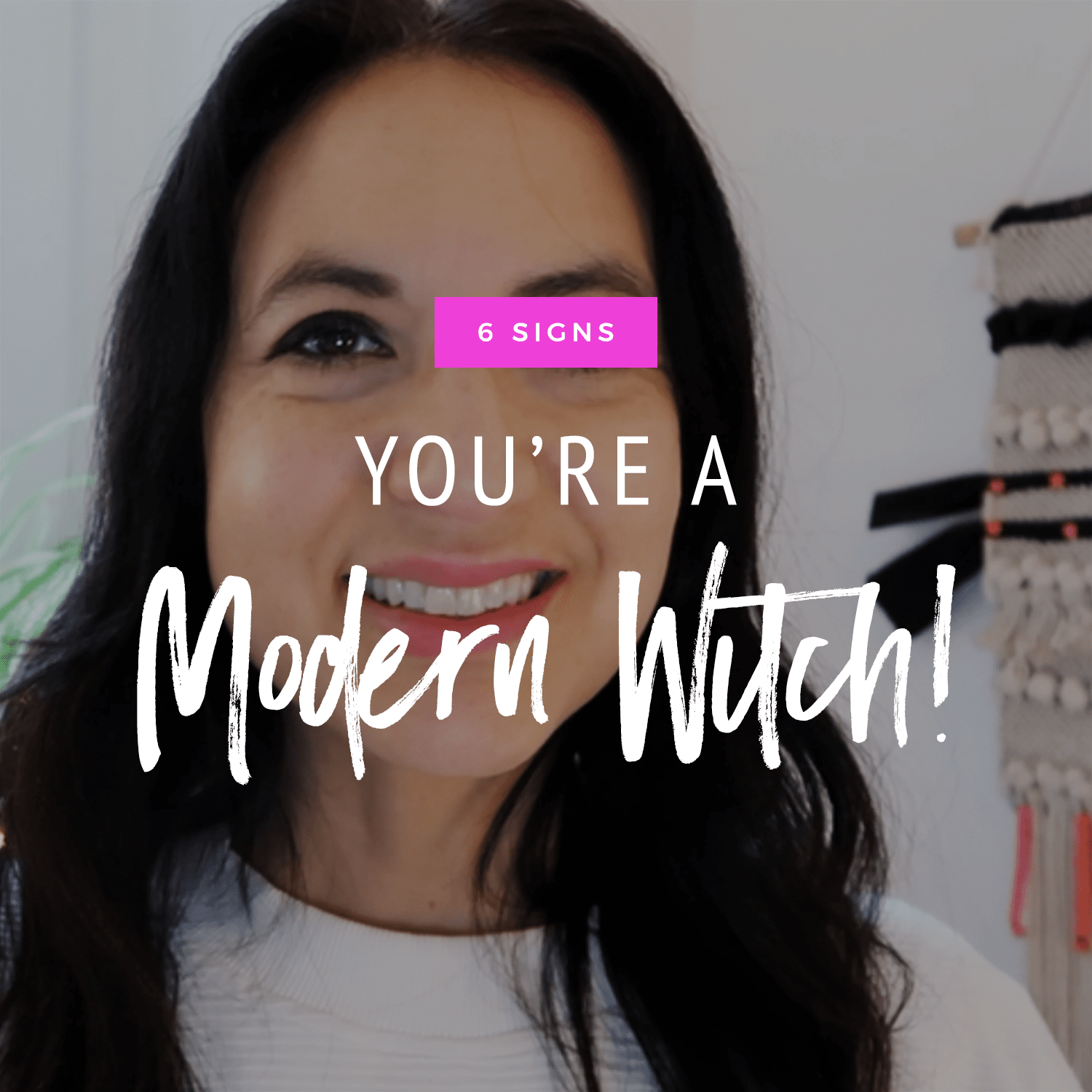 6 Signs You're A Modern Witch!