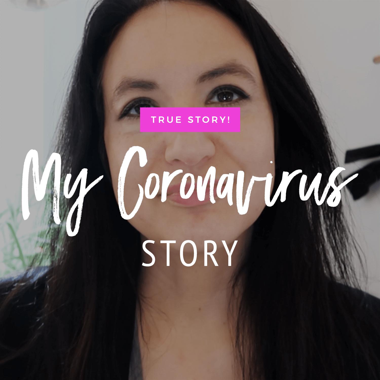 My Coronavirus Story | How I'm Dealing With COVID-19