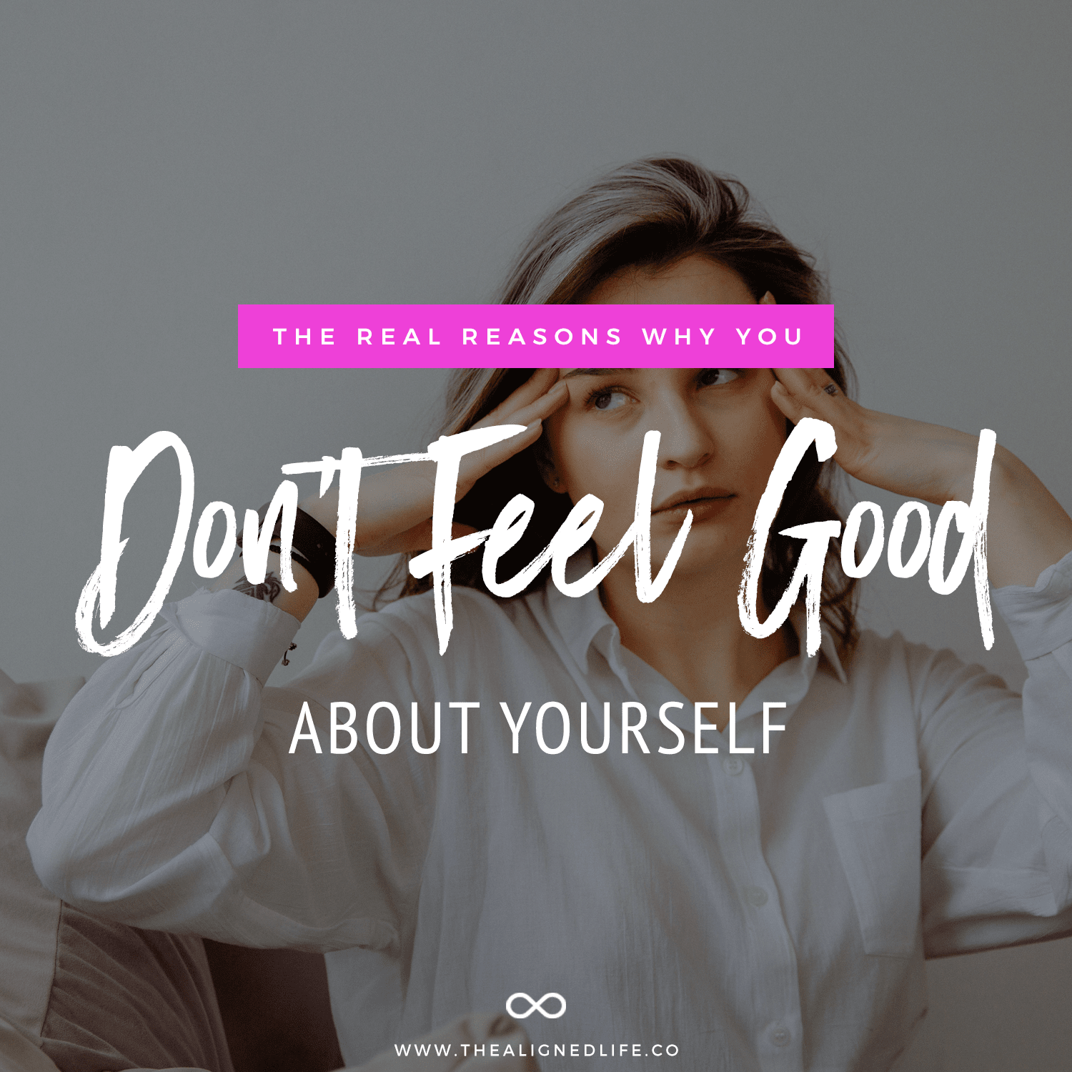 The Real Reasons Why You Don't Feel Good About Yourself