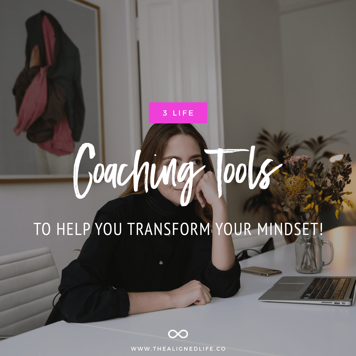 3 Life Coaching Tools To Help You Transform Your Mindset