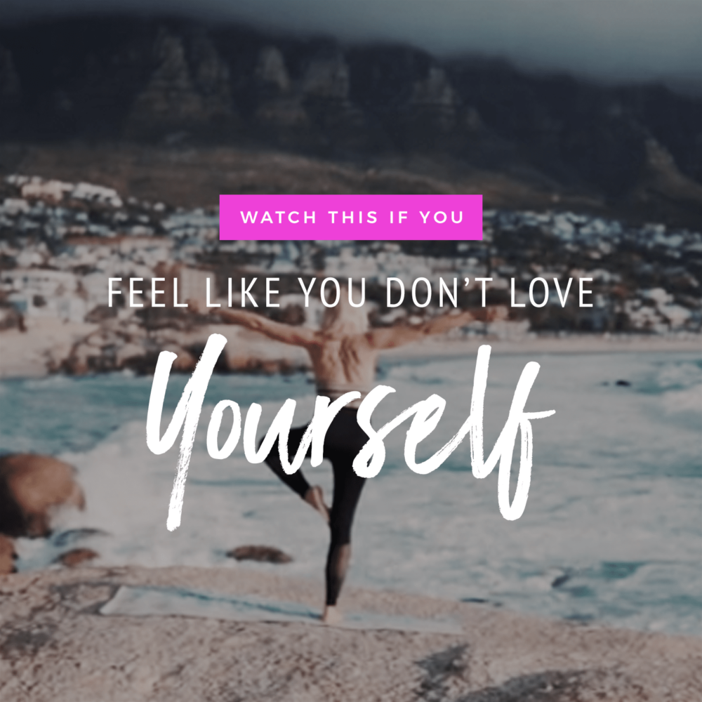 Watch This If You Feel LIke You Don't Love Yourself