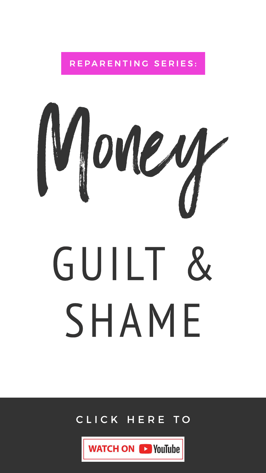 Reparenting Series: Money Shame & Guilt