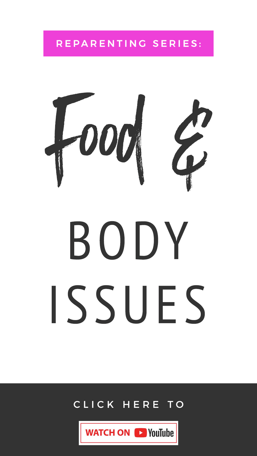 Reparenting Series: Food & Body Issues