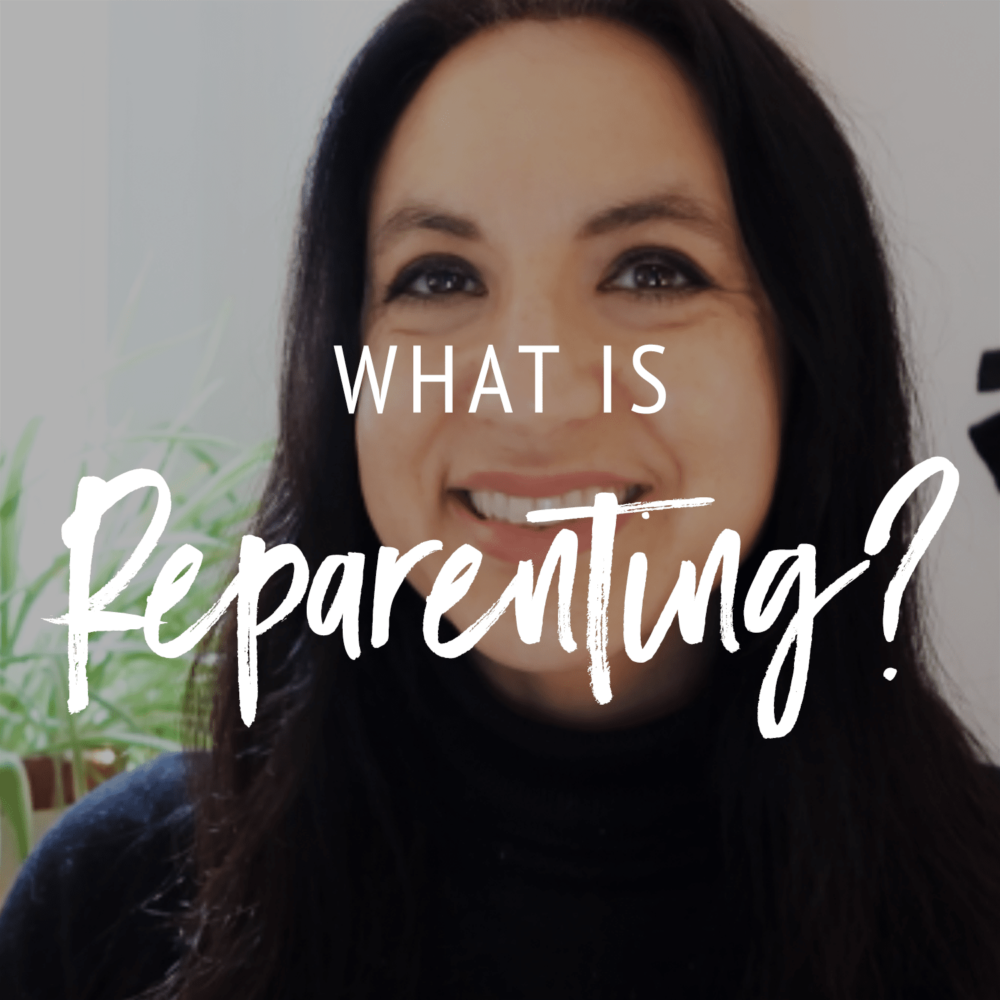 What Is Reparenting? Reparent Yourself Series