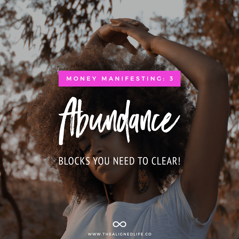 Money Manifesting: 3 Abundance Blocks You Need To Clear