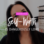 3 Signs Your Self-Worth Is Dangerously Low