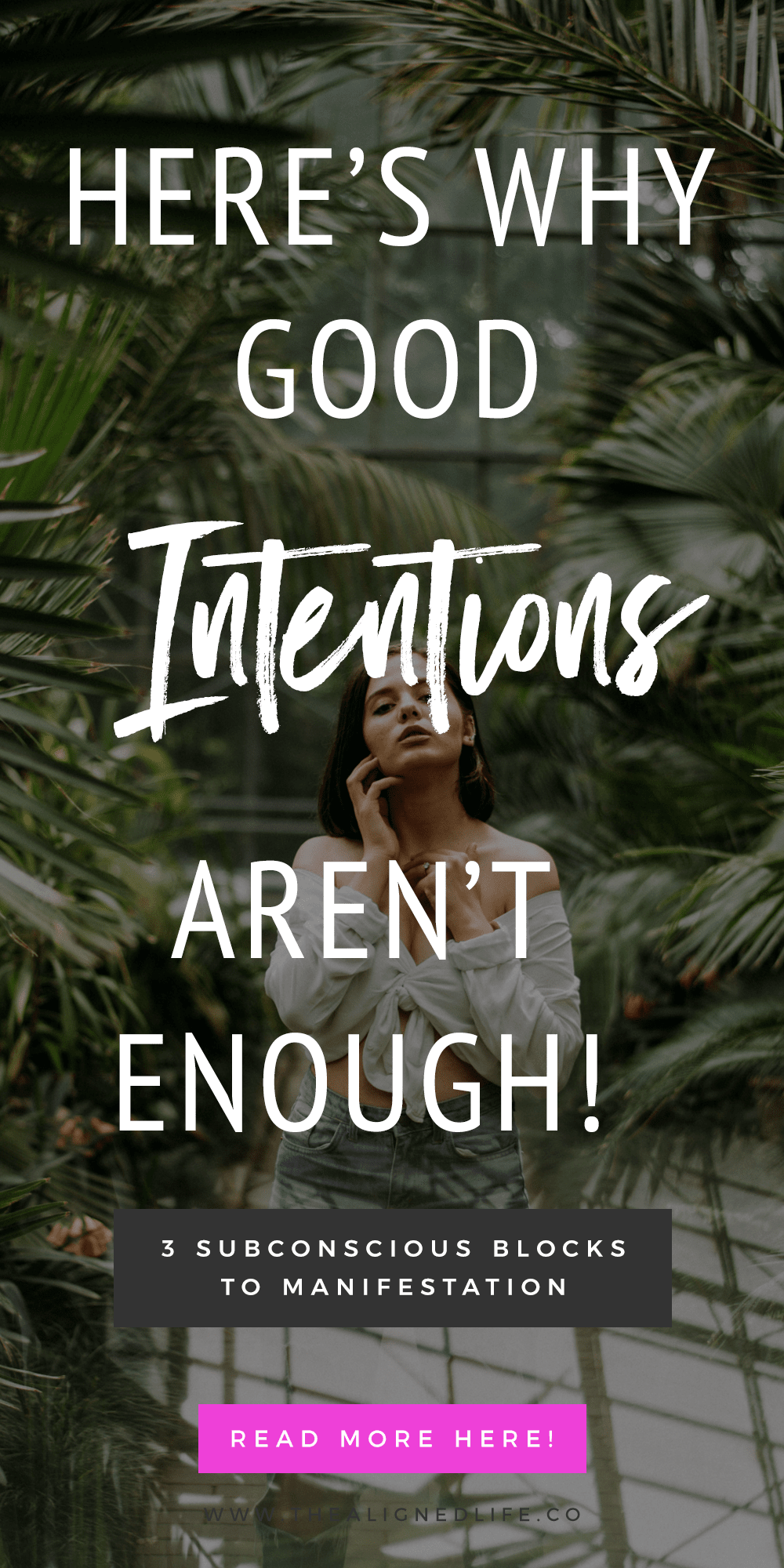 Why Good Intentions Aren't Enough! 3 Subconscious Blocks To Manifestation