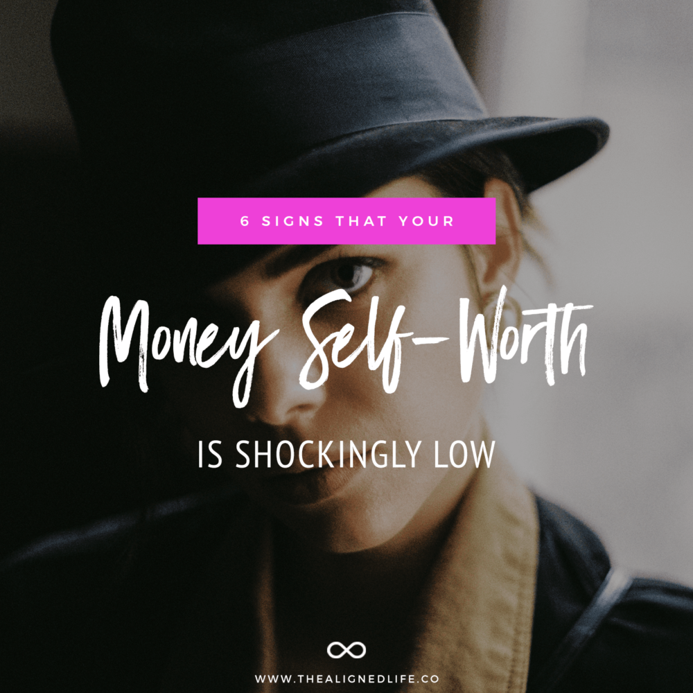 6 Signs Your Money Self-Worth Is Shockingly Low