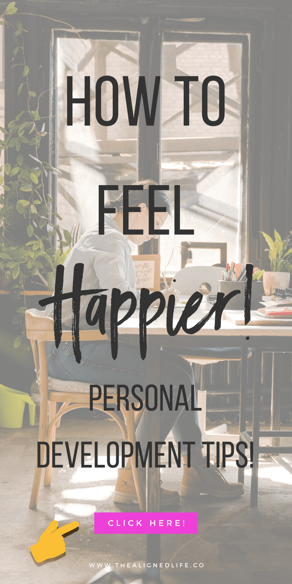 woman working at a desk with text How To Feel Happier! Personal Development Blog