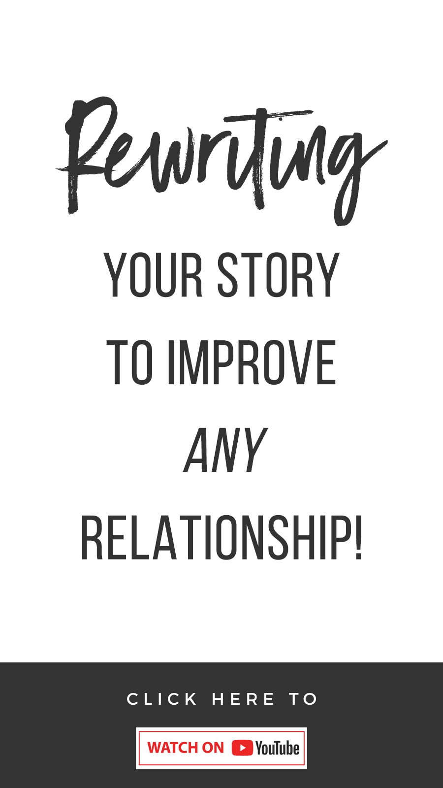 Rewriting Your Story To Improve Any Relationship