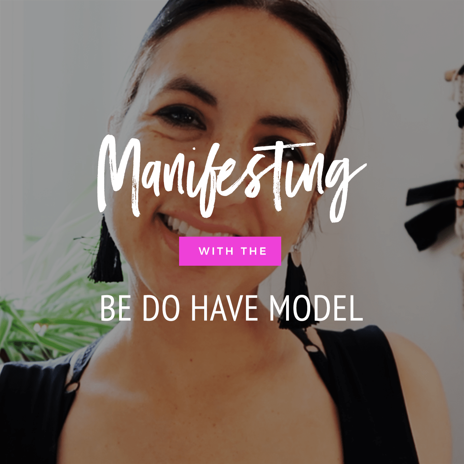 Manifesting With The Be Do Have Model