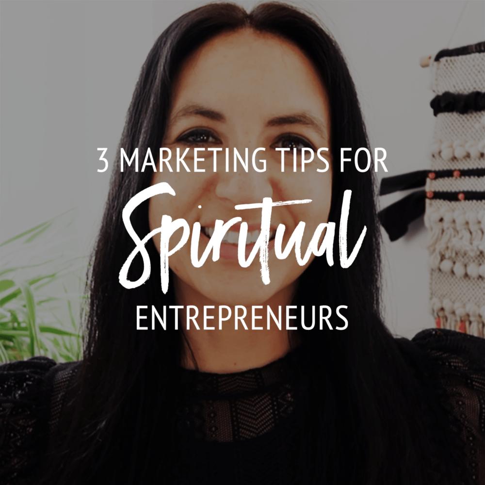 3 Marketing Tips For Life Coaches & Spiritual Entrepreneurs