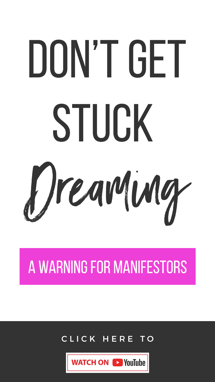 Don't Get Stuck Dreaming! A Warning For Manifestors