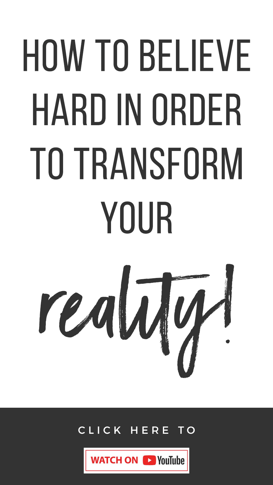 How To Believe Hard To Transform Your Reality