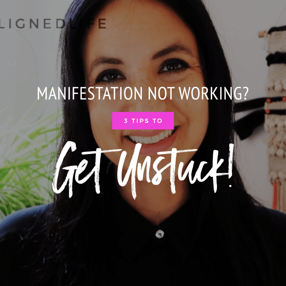 Manifestation Not Working? 3 Tips To Get Unstuck