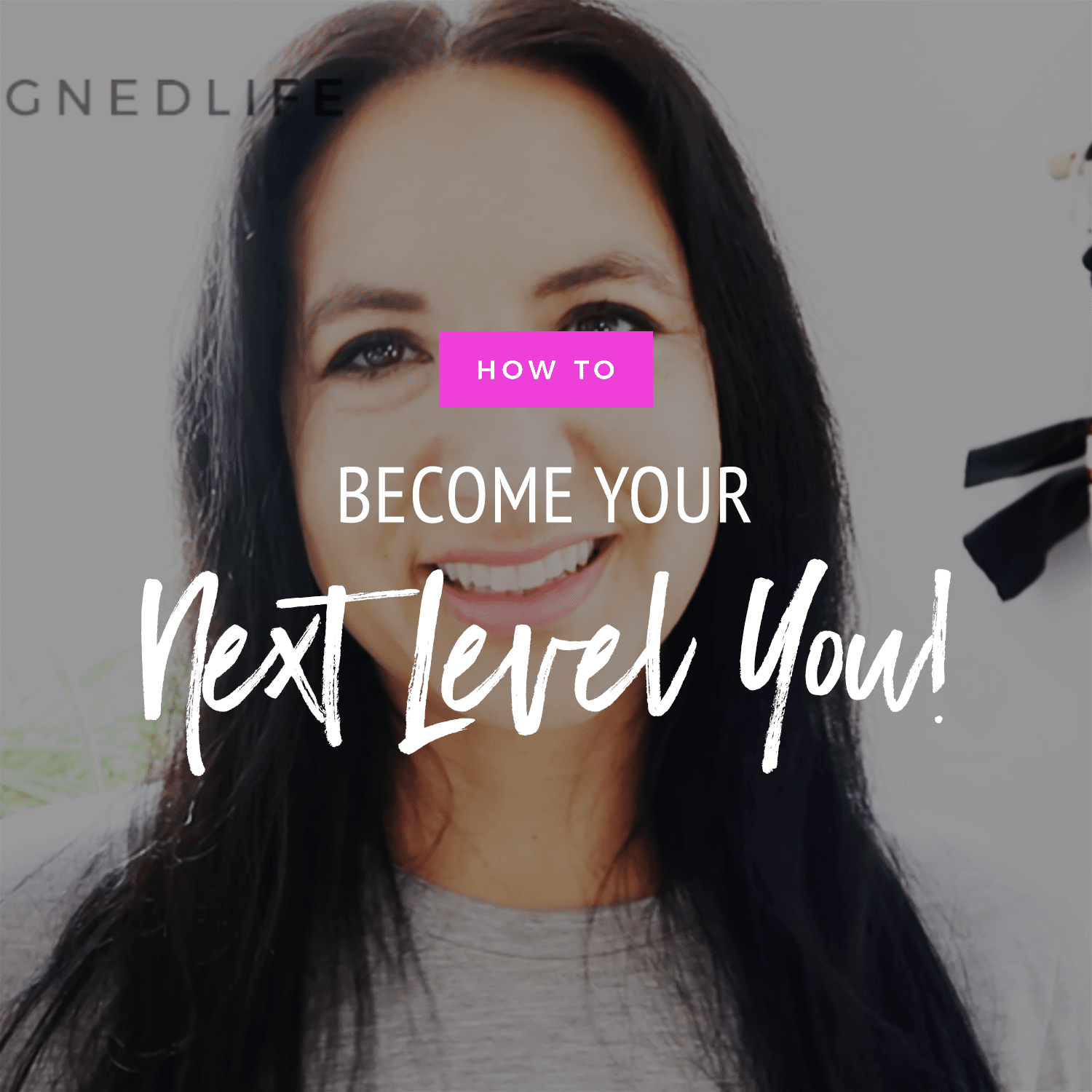 How To Become Your Next Level You