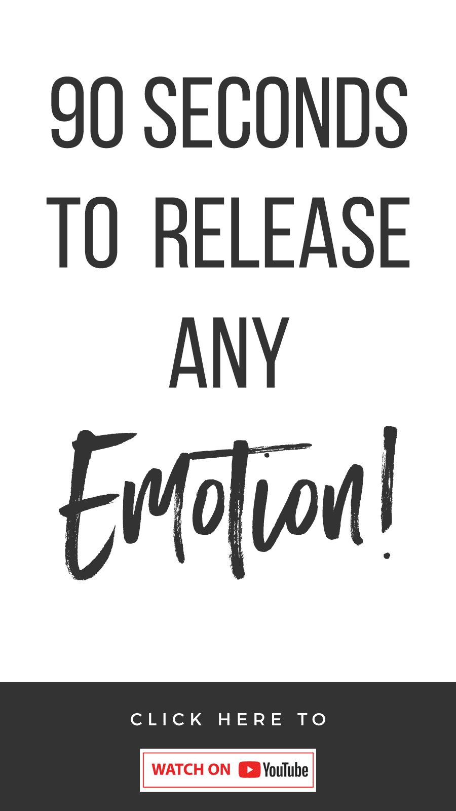 90 Seconds To Release Any Emotion!