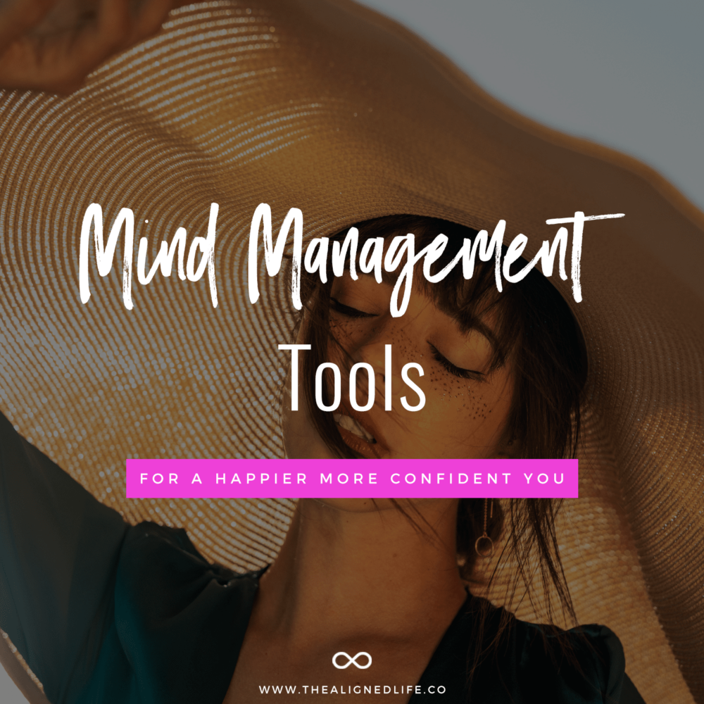 6 Mind Management Tools For A Happier More Confident You