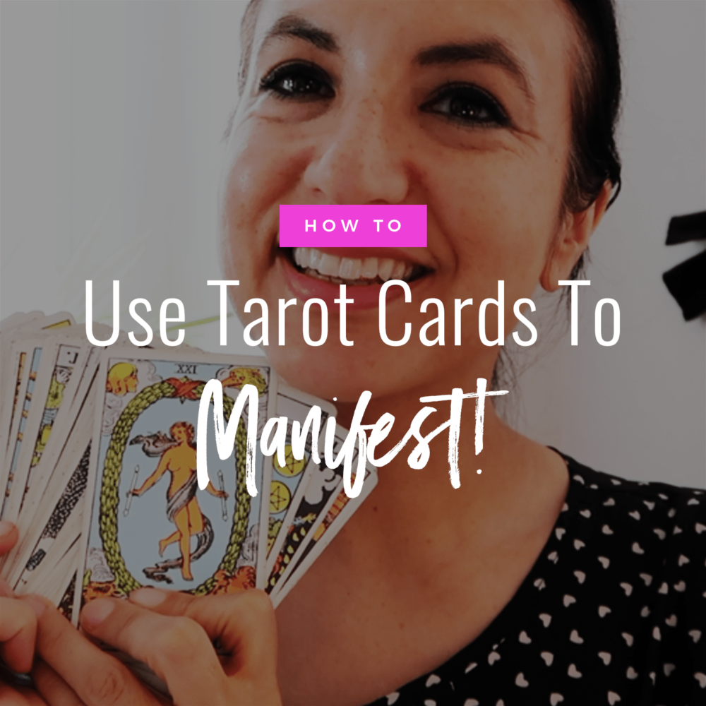 How To Use Tarot Cards For Manifestation