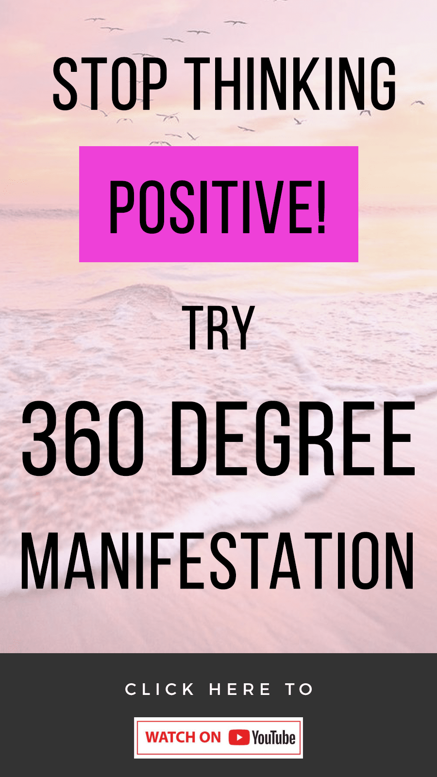 pink background with text that reads Stop Thinking Positive! Try 360 Degree Manifestation