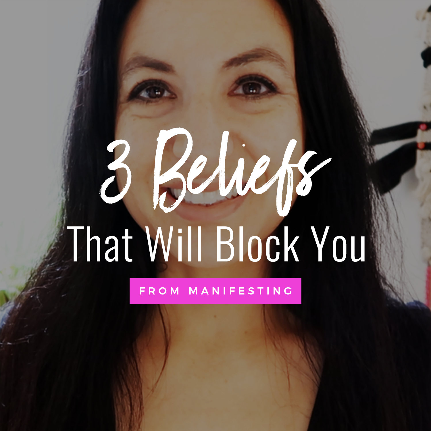 3 Beliefs That Are Stopping  You From Manifesting