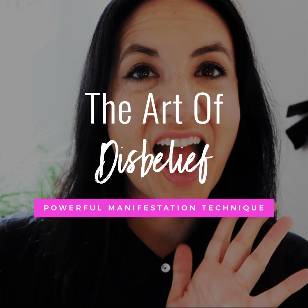 The Art of Disbelief (Powerful Manifestation Technique!)