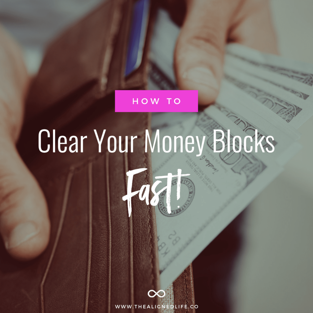 wallet with text that reads Clear Your Money Blocks Fast - The Aligned Life