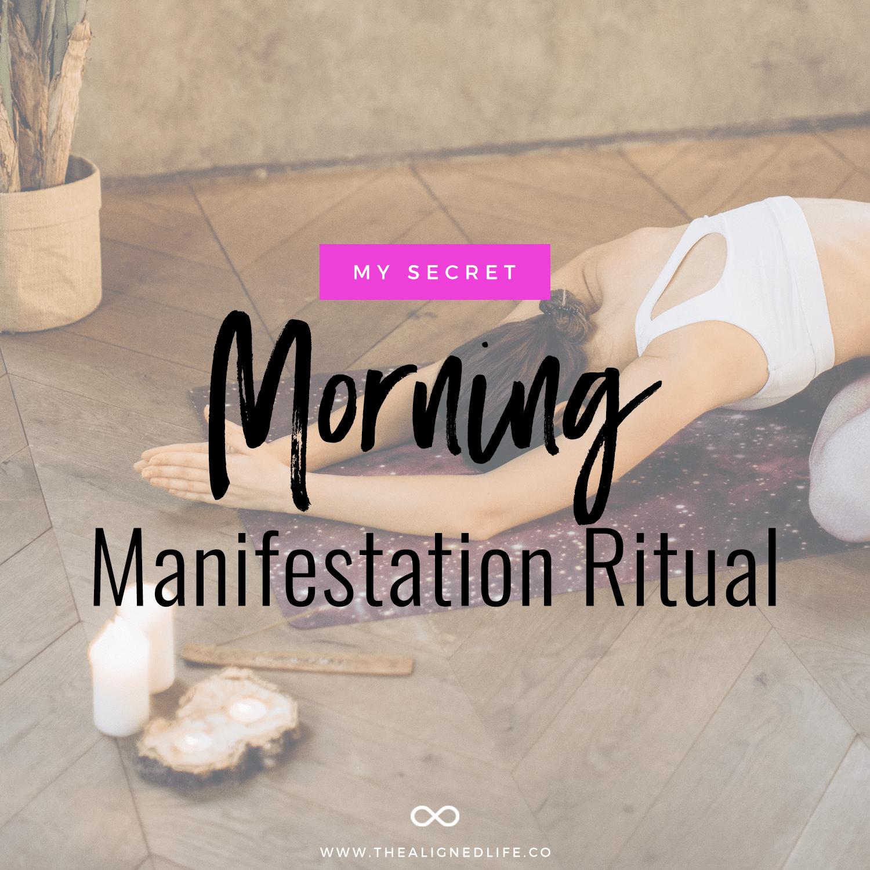My Morning Manifestation Ritual