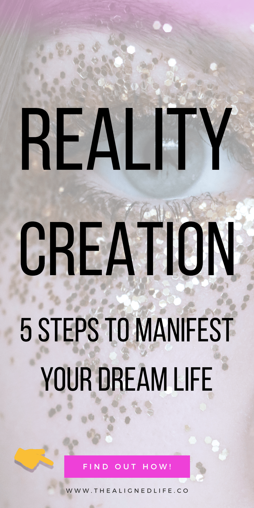 face with glitter and text that reads Reality Creation: 5 Steps To Manifest Your Dream Life