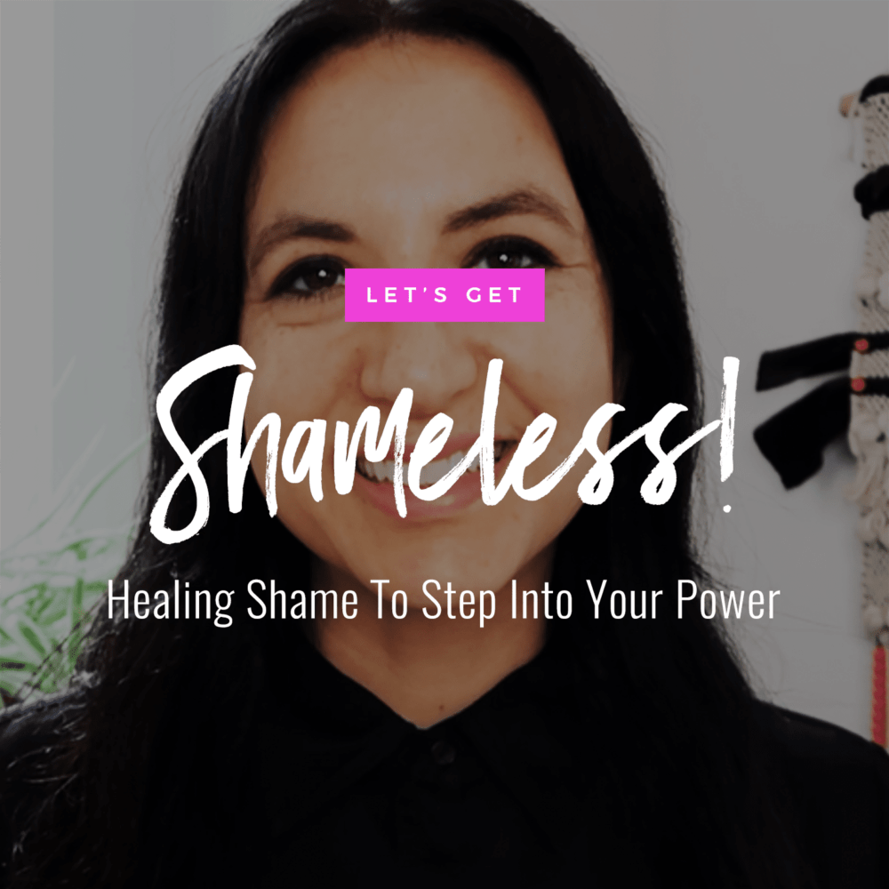 Jenn Stevens with text Let's Get Shameless! Heal Your Shame To Step Into Your Power