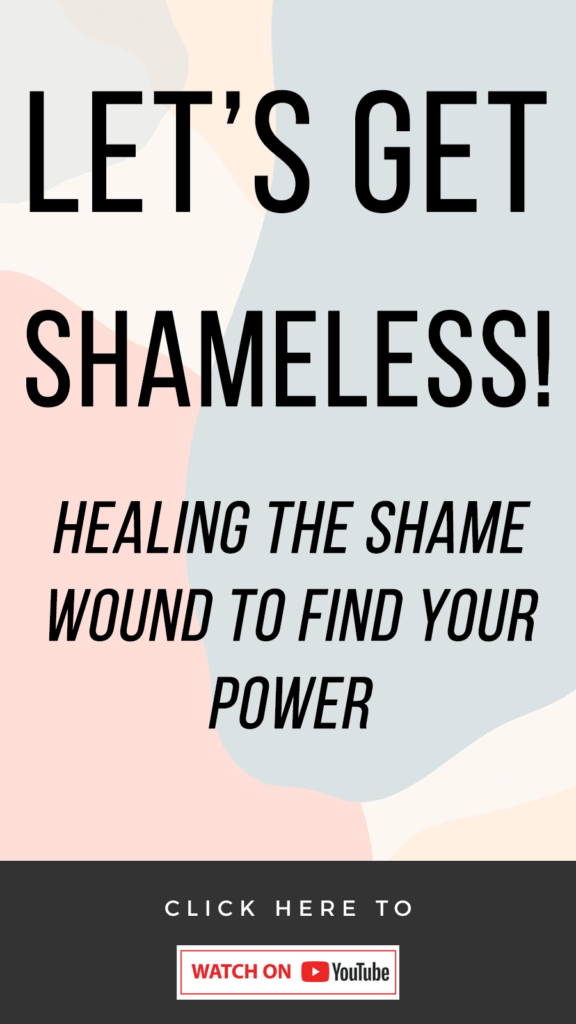 Let's Get Shameless! Heal Your Shame To Step Into Your Power