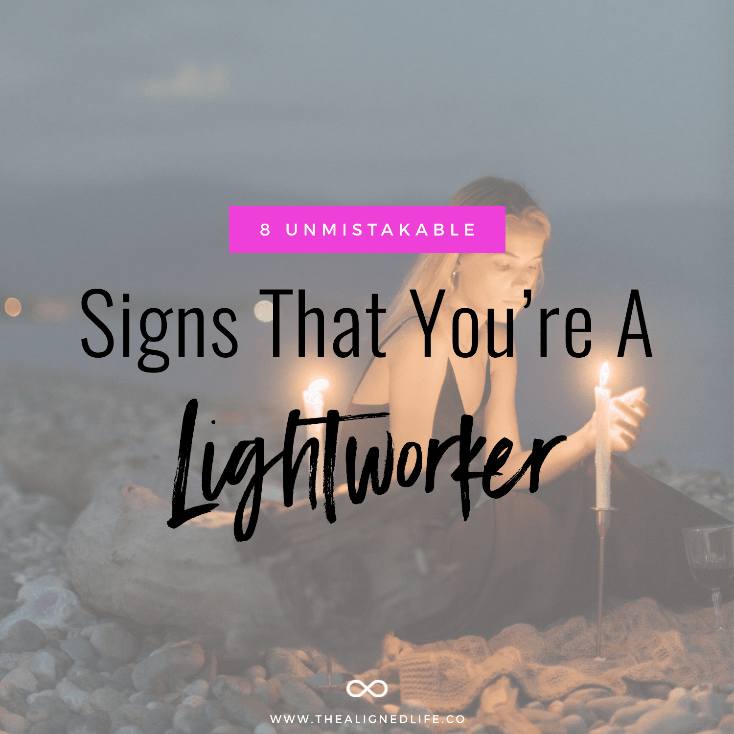8 Unmistakable Signs That  You're A Lightworker