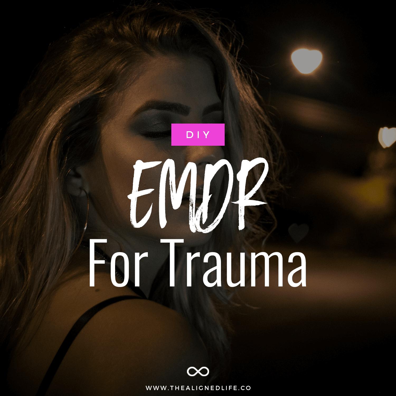 DIY EMDR: Home Treatment For Trauma
