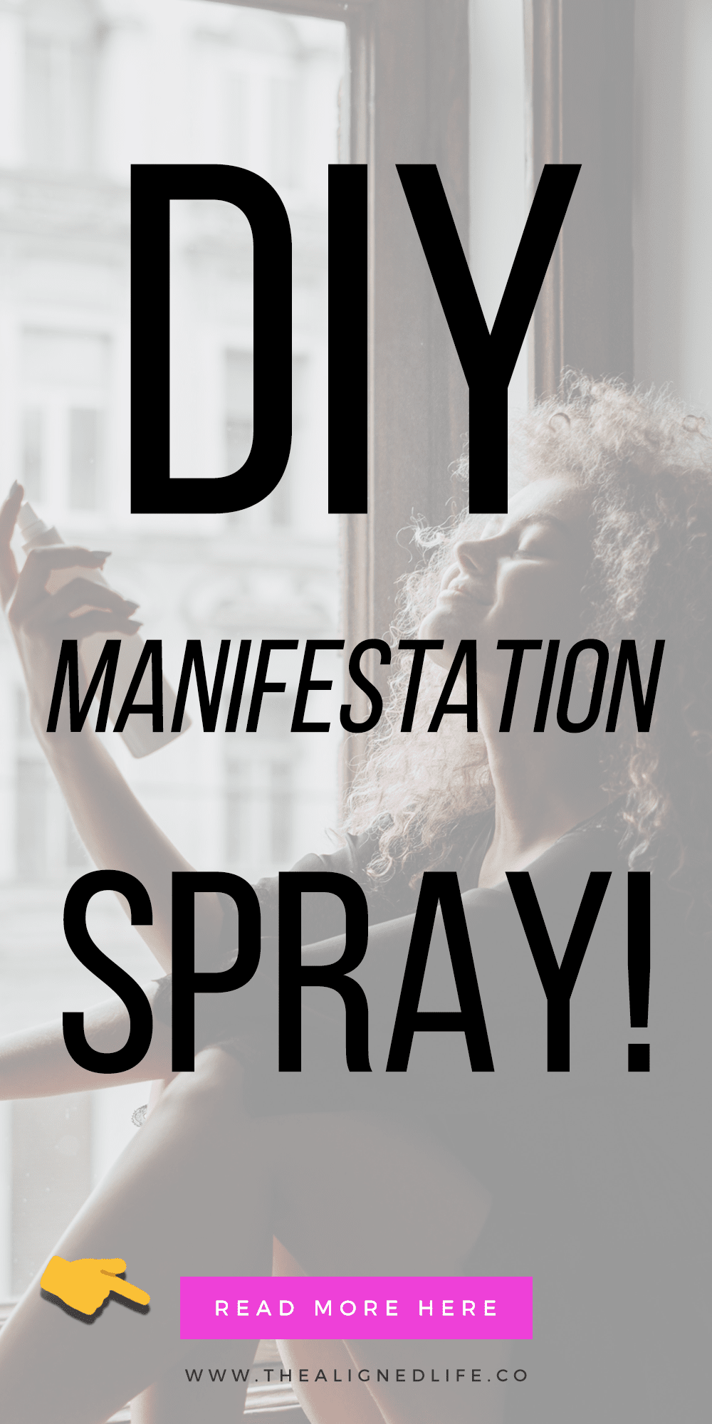 woman spraying her face with text How To Make Your Own DIY Manifestation Spray