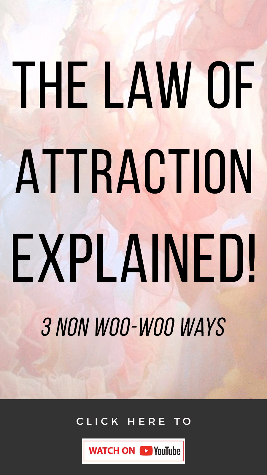 pink background with text 3 Non Woo-Woo Ways To Explain The Law of Attraction