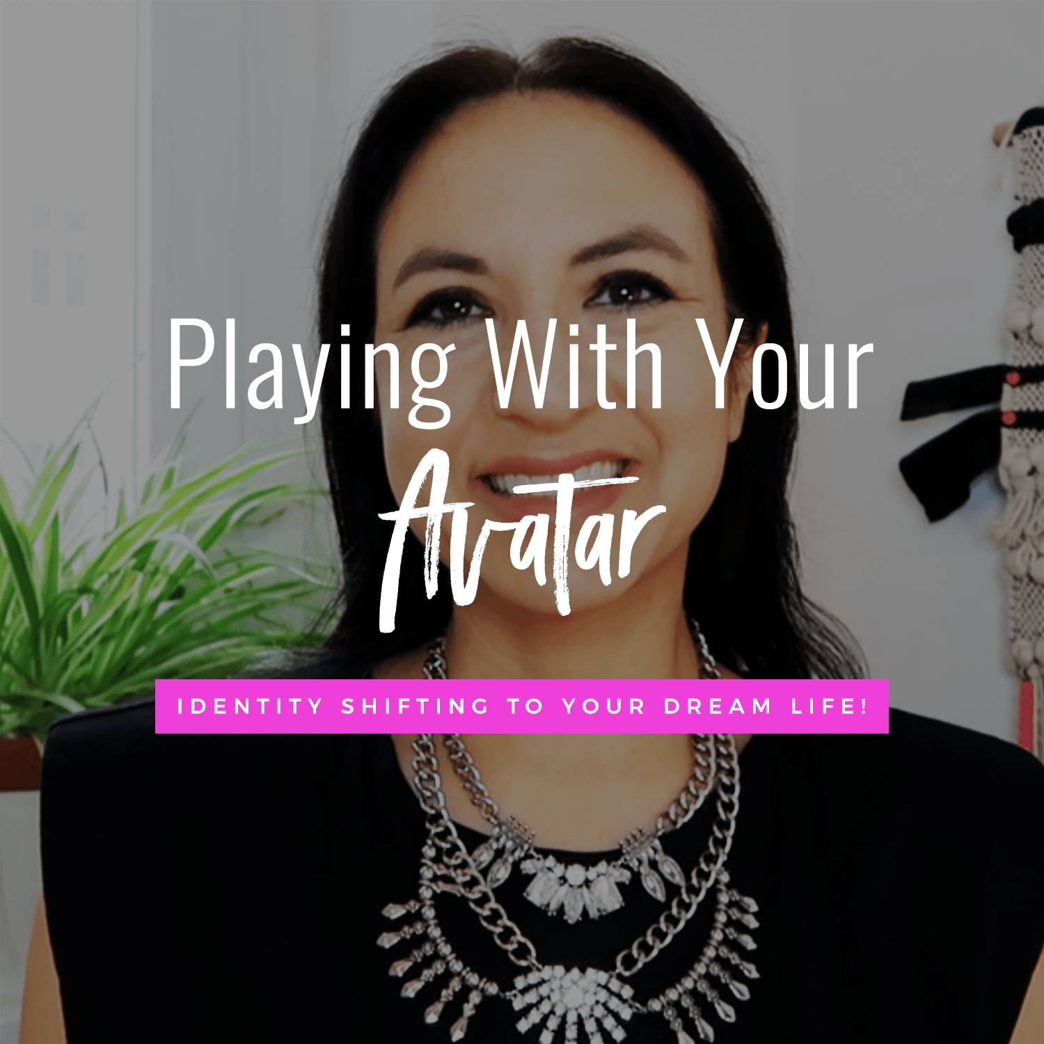 Playing With Your Avatar: Create Your Dream Life Through Identity Shifting