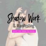 girl sitting on the ground with text Your Shadow + Manifesting: 3 Ways You're Self-Sabotaging