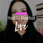 Jenn Stevens with text 3 Things To Manifest To Heal Love