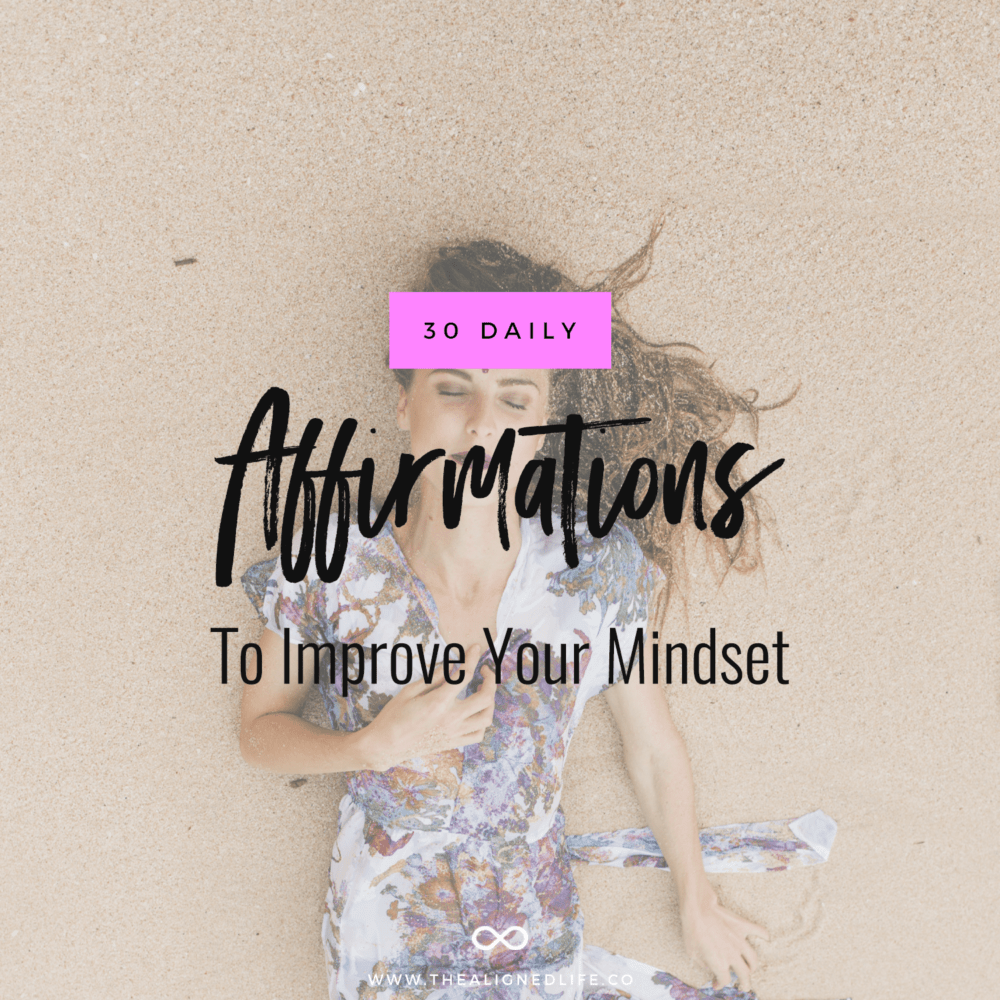 30 Daily Affirmations To Improve Your Mindset