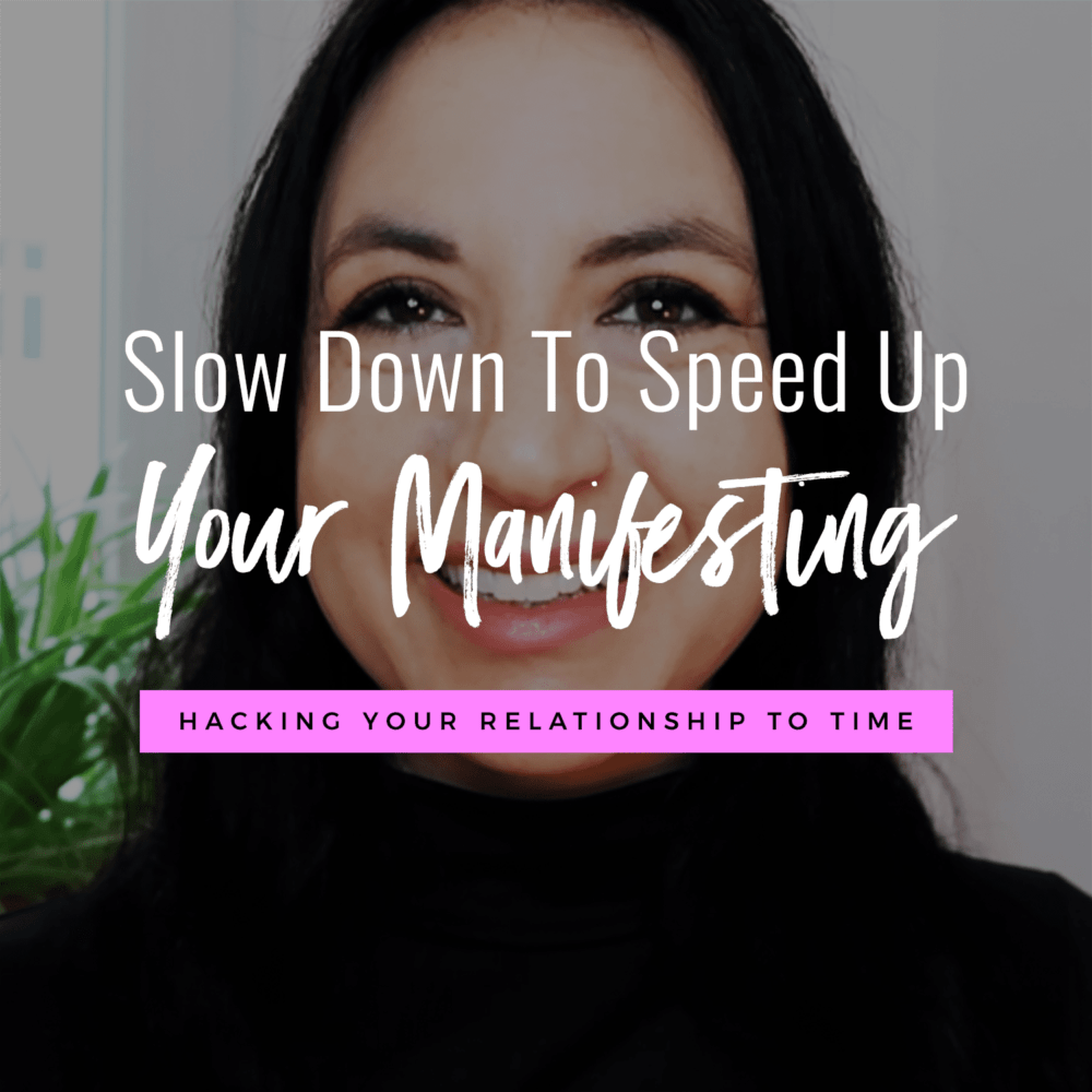 Jenn Stevens with text Slow Down To Speed Up Your Manifesting! Shifting Your Relationship To TIME